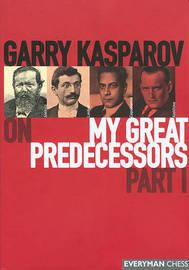 Gary Kasparov on My Great Predecessors: Pt. 1 by Garry Kasparov