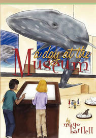 A Day at the Museum by Mayo Bartlett