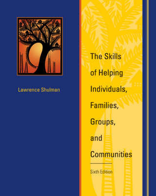 The Skills of Helping Individuals, Families, Groups, and Communities by Lawrence Shulman