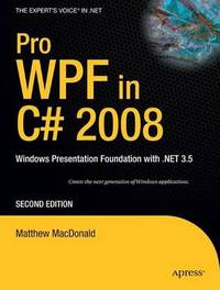 Pro WPF in C# 2008 by Matthew MacDonald image
