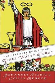 The Ultimate Guide to the Rider Waite Tarot by Johannes Fiebig