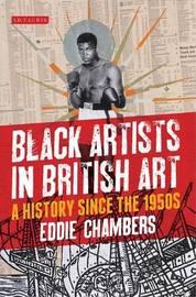 Black Artists in British Art by Eddie Chambers image