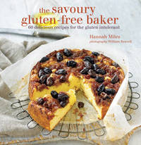 The Savoury Gluten-Free Baker by Hannah Miles
