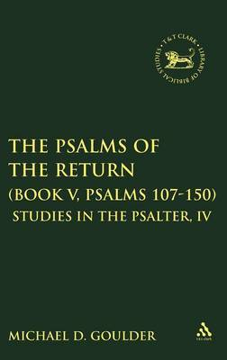 The Psalms of the Return (Book V, Psalms 107-150) by M.D. Goulder