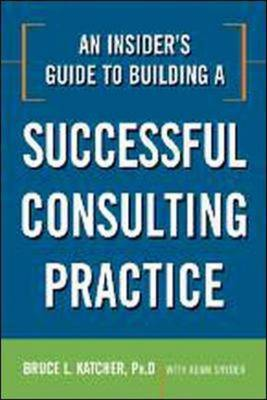 An Insider's Guide to Building a Successful Consulting Practice by Adam Snyder image