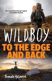 Wildboy: to the Edge and Back by Brando Yelavich