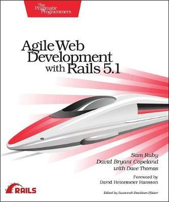 Agile Web Development with Rails 5.1 by Sam Ruby