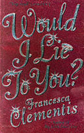 Would I Lie To You?: a laugh-out-loud romcom by Francesca Clementis image