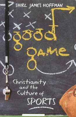 Good Game by Shirl J. Hoffman