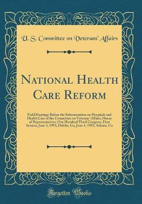 National Health Care Reform by U S Committee on Veterans' Affairs