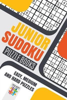 Junior Sudoku Puzzle Books Easy, Medium and Hard Puzzles by Senor Sudoku