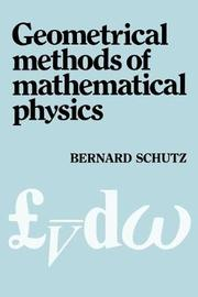Geometrical Methods of Mathematical Physics by Bernard F. Schutz image