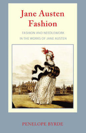 Jane Austen Fashion by Penelope Byrde