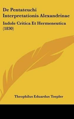 de Pentateuchi Interpretationis Alexandrinae: Indole Critica Et Hermeneutica (1830) by Theophilus Eduardus Toepler image