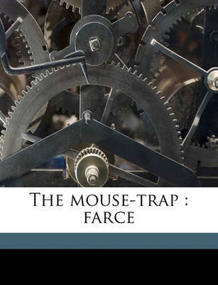 The Mouse-Trap: Farce by William Dean Howells