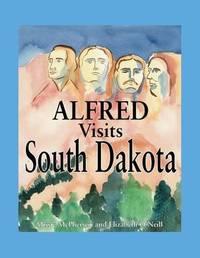 Alfred Visits South Dakota by Elizabeth O'Neill image