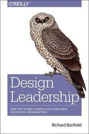 Design Leadership by Richard Banfield