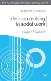 Decision Making in Social Work by Terence O'Sullivan image