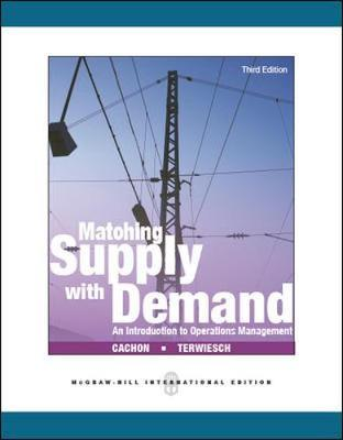 Matching Supply with Demand: An Introduction to Operations Management by Gerard Cachon image
