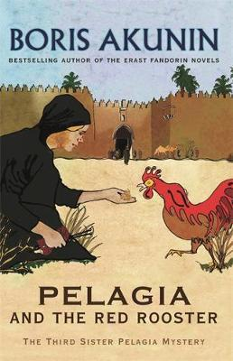 Pelagia And The Red Rooster by Boris Akunin image