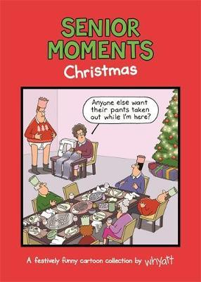 Senior Moments: Christmas by Tim Whyatt