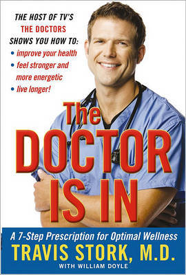 The Doctor Is in: A 7-Step Prescription for Optimal Wellness by Travis Stork, MD image