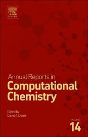 Annual Reports in Computational Chemistry: Volume 14