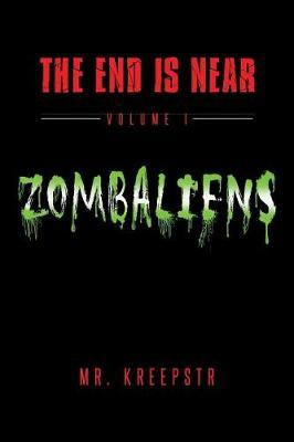 The End Is Near Volume 1 - Zombaliens by Joseph Freeman image