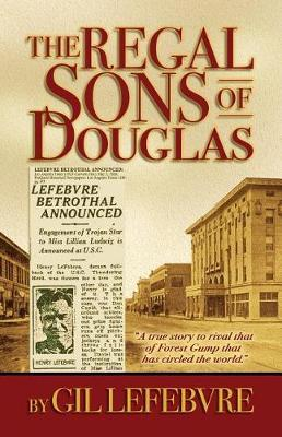 The Regal Sons of Douglas by Gil Lefebvre
