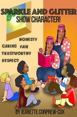Sparkle and Glitter Show Character! by Jeanette Corprew-Cox