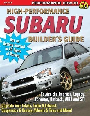 High-Performance Subaru Builder's Guide by Jeff Zurschmeide