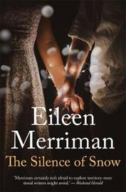 The Silence of Snow by Eileen Merriman