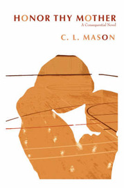 Honor Thy Mother by C.L. Mason image