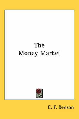 The Money Market by E.F. Benson image