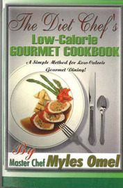 The Diet Chef's Low Calorie Gourmet Cookbook by Myles Omel image