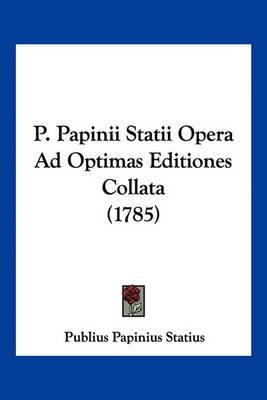 P. Papinii Statii Opera Ad Optimas Editiones Collata (1785) by Professor Publius Papinius Statius image