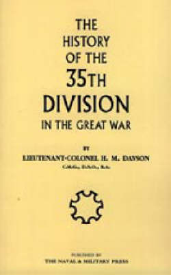 History of the 35th Division in the Great War by Hilda M. Davison