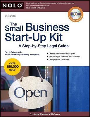 The Small Business Start-Up Kit: A Step-By-Step Legal Guide by Peri Pakroo