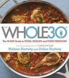 The Whole 30: The Official 30-Day Guide to Total Health and Food Freedom by Dallas Hartwig