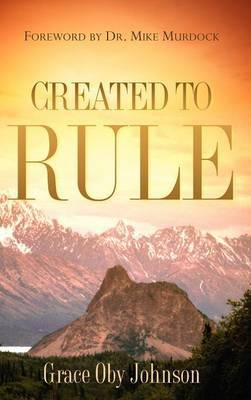 Created to Rule by Grace Oby Johnson image