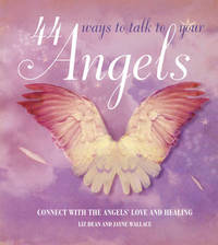 44 Ways to Talk to Your Angels by Liz Dean