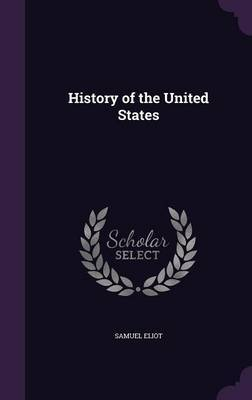 History of the United States by Samuel Eliot image