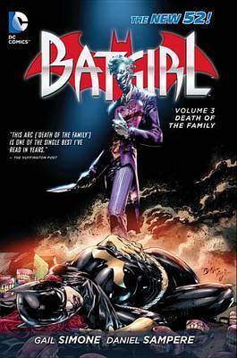 Batgirl Vol. 3 Death Of The Family (The New 52) by Gail Simone