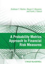 A Probability Metrics Approach to Financial Risk Measures by Svetlozar T Rachev