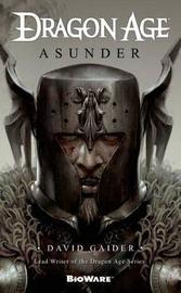 Dragon Age: Asunder by David Gaider