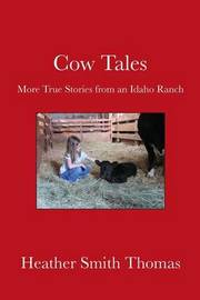Cow Tales by Heather Smith Thomas