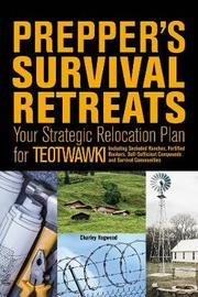 Prepper's Survival Retreats by Charley Hogwood