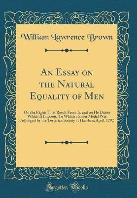 An Essay on the Natural Equality of Men by William Lawrence Brown image