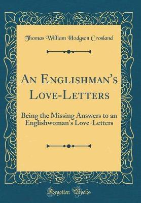 An Englishman's Love-Letters by Thomas William Hodgson Crosland image