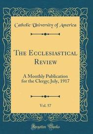 The Ecclesiastical Review, Vol. 57 by Catholic University of America image